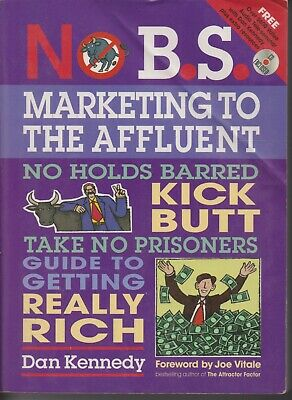 Business , NO B.S. , MARKETING TO THE AFFLUENT By DAN KENNEDY • 11.64£