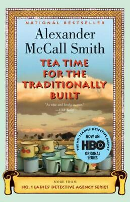 £5.08 • Buy TEA TIME FOR THE TRADITIONALLY BUILT By ALEXANDER McCALL SMITH--HC/DJ/1st