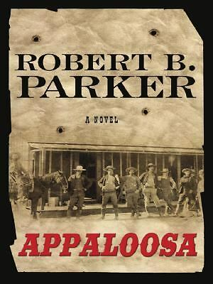 Appaloosa By Robert B. Parker • 4.73£