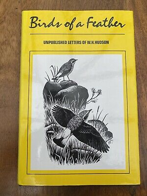 £4.99 • Buy Birds Of A Feather: Unpublished Letters Of W. H.Hudson - Hardcover