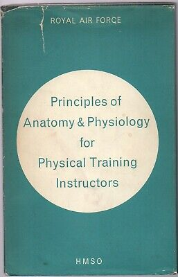 Principles Of Anatomy & Physiology For R.A.F. Physical Training Instructors 1970 • 20£