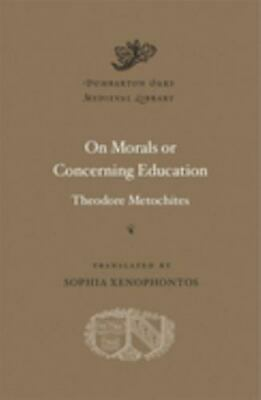 On Morals Or Concerning Education [Dumbarton Oaks Medieval Library] • 23.58£
