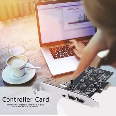 PCI-E To IEEE 1394 Expansion Card 3 Port 1x 4Pin 2x 6Pin DV Controller Adapter • 12.19£