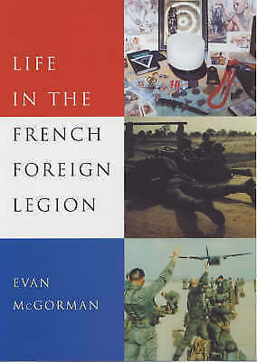 £6.71 • Buy Life In The French Foreign Legion McGorman, Evan Good Book