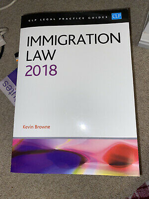 Immigration Law 2018 CLP Legal Practice Guides • 25£