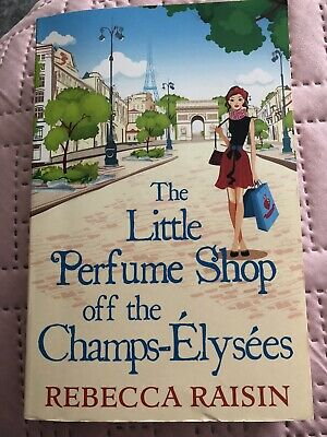 Raisin, Rebecca-Little Perfume Shop Off The Champs-Elysees BOOK NEW • 1.80£