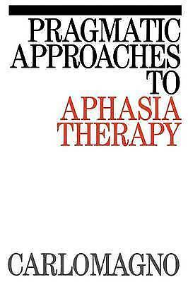 Pragmatic Approaches To Aphasia Therapy. Carlomagno 9781870332941 New.# • 44.95£