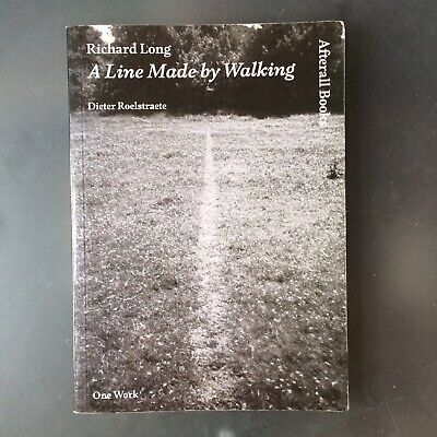 Richard Long A Line Made By Walking Dieter Roelstraete One Work Afterall Books • 35£