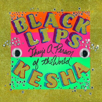 BLACK LIPS Ft KESHA - THEY'S A PERSON OF THE WORLD • 12£