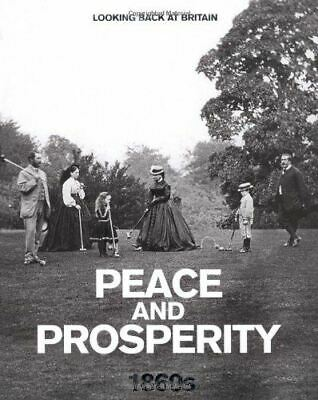 £3.99 • Buy Peace And Prosperity - 1860s (Looking Back At Britain), Readers Digest, Very Goo