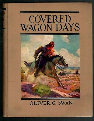 $ CDN12.49 • Buy COVERED WAGON DAYS 1928 Oliver G. Swan, Cowboys, Outlaws, Homesteaders