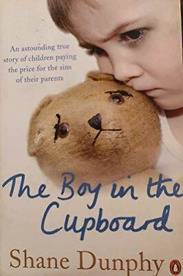 £3.16 • Buy The Boy In The Cupboard, Dunphy, Shane, Very Good, Paperback