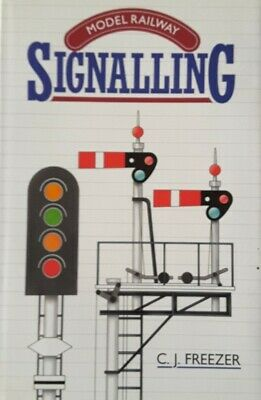 Model Railway Signalling By Freezer, C.J. Hardback Book • 10.50£