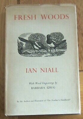 Fresh Woods - Ian Niall - 1951 1st Edition - With Wood Engravings  Barbara Greg • 9.99£