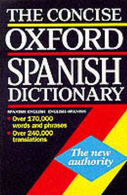 The Concise Oxford Spanish Dictionary: Spanish-English/English-Spanish By... • 4£