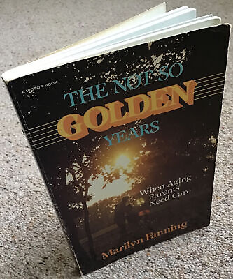 THE NOT SO GOLDEN YEARS By Marilyn Fanning • 3.49£