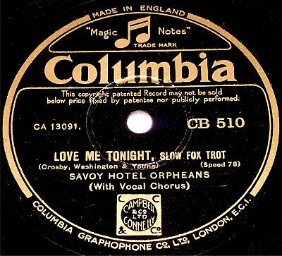 78 RPM – Savoy Hotel Orpheans – Love Me Tonight / The Old Man Of The Mountain • 7.99£