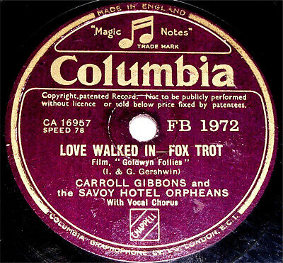 78 RPM – Carroll Gibbons & The Savoy Orpheans – Love Walked In (1938) • 7.99£