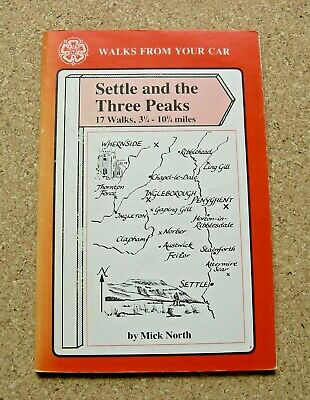 SETTLE AND THE THREE PEAKS (WALKS FROM YOUR CAR) By MICK NORTH. 1987. • 4.99£