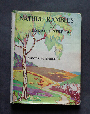 £12 • Buy NATURE RAMBLES: Winter & Spring By Edward Step: Wildlife / Botany / Insects 1950