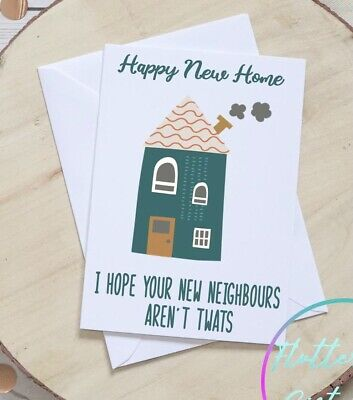 Funny Rude New Home Card Moving House Neighbours Twats Adult Humour  • 2.75£
