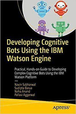 Developing Cognitive Bots Using The IBM Watson Engine: Practical, Ha... Book New • 14£