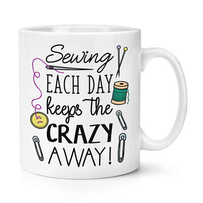 £10.99 • Buy Sewing Each Day Keeps The Crazy Away 10oz Mug Cup Crafts Knitting Best Mum Funny