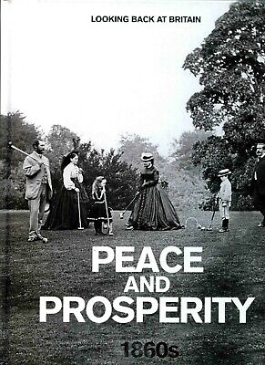 £7.84 • Buy Peace And Prosperity 1860s Looking Back At Britain Book Readers Digest