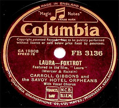 78 RPM – Carroll Gibbons & Savoy Orpheans – Laura / The More I See You (1945) • 7.99£