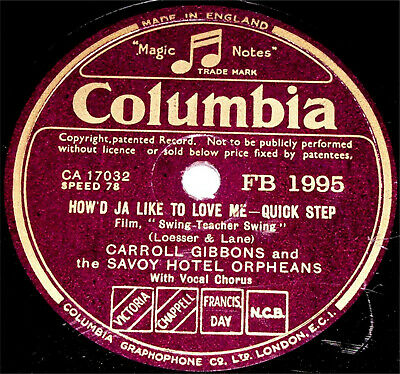 78 RPM – Carroll Gibbons & Savoy Orpheans – How'd Ja Like To Love Me (1938) • 7.99£