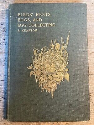 £25 • Buy Birds' Nests, Eggs, And Egg-Collecting.  R.Kearton.   1905