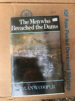 £10 • Buy The Men Who Breached The Dams - Alan W. Cooper - Dambusters WWII 617 Squadron