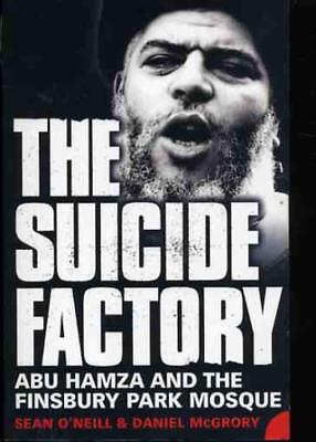 £6.50 • Buy The Suicide Factory : Abu Hamza And The Finsbury Park Mosque, O'Neill, Sean; McG