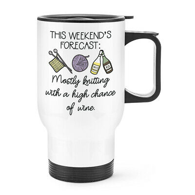 £16.99 • Buy This Weekend's Forecast Knitting Travel Mug Cup With Handle Wine Best Mum