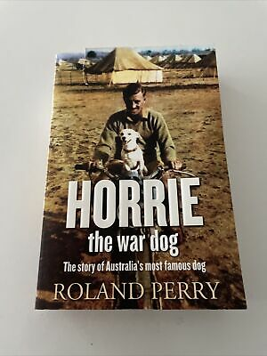 AU10 • Buy Horrie The War Dog By Roland Perry (Paperback)