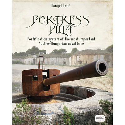 £25.89 • Buy FORTRESS PULA - Fortification System Of Austro-Hungarian Naval Base