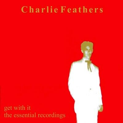 £128.61 • Buy Charlie Feathers Get With It  Essential Recordings 1954-69 CD .7751.