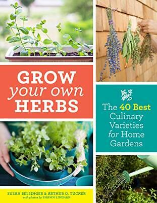 £13.63 • Buy Grow Your Own Herbs: The 40 Best Culinary Varieties For Home Gardens