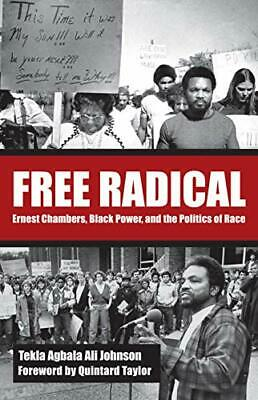 £19.05 • Buy Free Radical: Ernest Chambers, Black Power, And The Politics Of Race