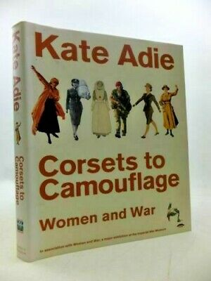 £2.50 • Buy Corsets To Camouflage: Women And War By Kate Adie. 9780340820599