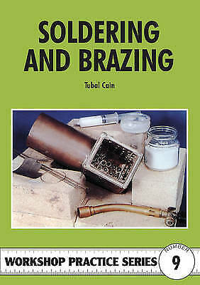 £7.98 • Buy Workshop Practice Series 09: Soldering And Brazing Cain, Tubal Good Book