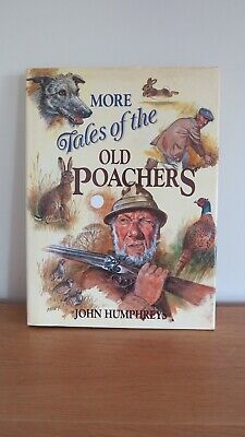 £4.99 • Buy More Tales Of The Old Poachers Book By John Humphreys (Hardcover, 1995)