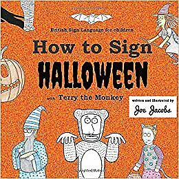 £11.63 • Buy How To Sign Halloween With Terry The Monkey: British Sign Language For Children