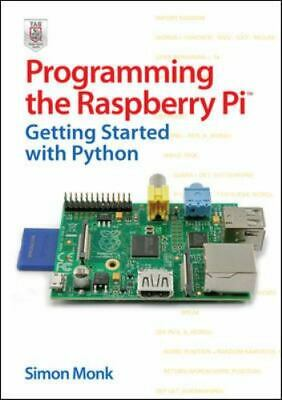 AU9.36 • Buy Programming The Raspberry Pi : Getting Started W/ Python By Simon Monk - 2012