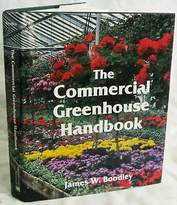 £10.99 • Buy James Boodley. COMMERCIAL GREENHOUSE HANDBOOK. Hc/dj, 1981, Immaculate