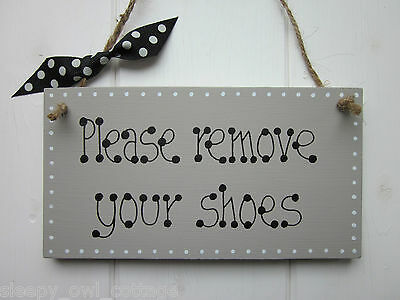 £3.99 • Buy PLEASE REMOVE YOUR SHOES SHABBY SIGN PLAQUE In A Heritage Style Grey Paint Chic