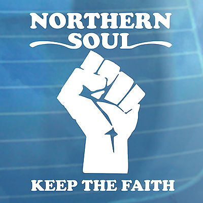Northern Soul Keep The Faith Car Sticker Van Bumper Window Vinyl Decal • 3.99£
