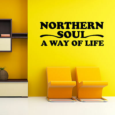 Northern Soul A Way Of Life Wall Art Sticker Vinyl Decal Quote • 9.99£