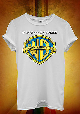 If You See Da Police Warn A Brother Men Women Unisex T Shirt Tank Top Vest 520 • 5.95£