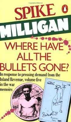 Where Have All The Bullets Gone?-Spike Milligan • 2.37£
